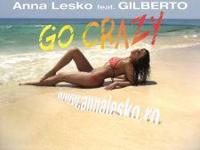 Videoclip nou: Anna Lesko feat. Gilberto - Go Crazy