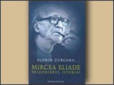 Mircea Eliade Prizonierul istoriei